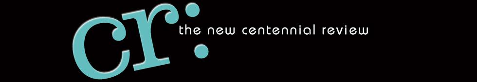 CR: The New Centennial Review