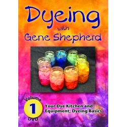 Dyeing with Gene Shepherd - DVD 1