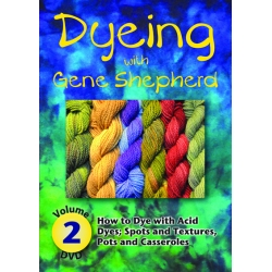 Dyeing with Gene Shepherd - DVD 2