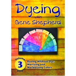 Dyeing with Gene Shepherd - DVD 3