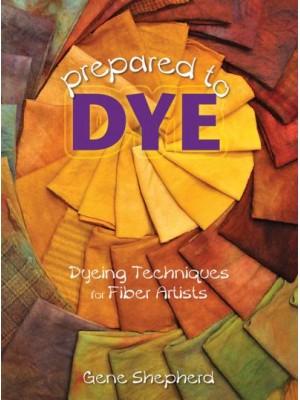 Prepared to Dye